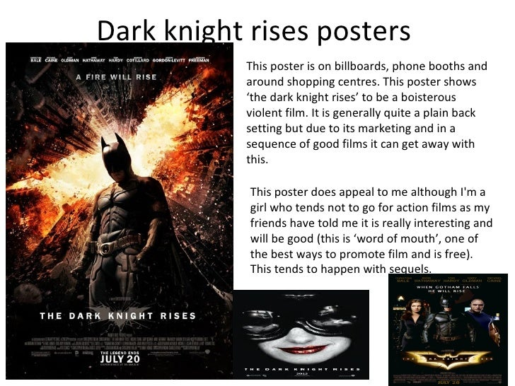 Dark knight rises posters           This poster is on billboards, phone booths and           around shopping centres. This...