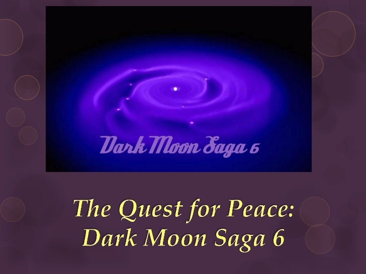 The Quest for Peace: Dark Moon Saga 6