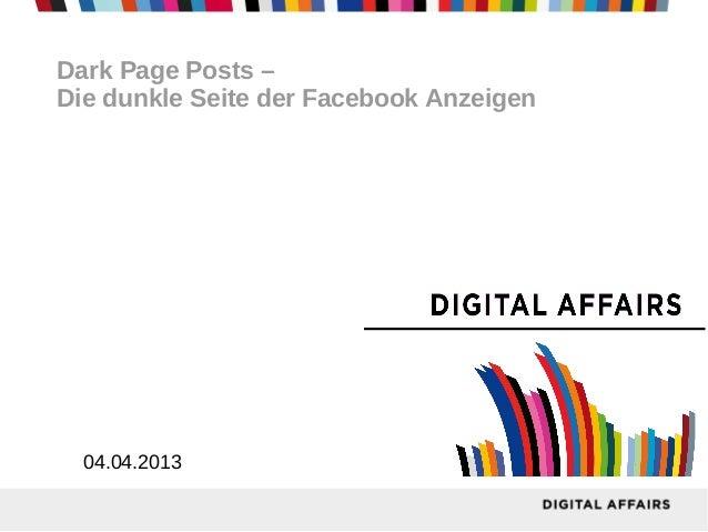 Dark Page Posts –Die dunkle Seite der Facebook Anzeigen  04.04.2013