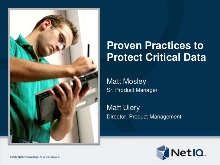 Proven Practices to Protect Critical Data<br />Matt Mosley<br />Sr. Product Manager<br />Matt Ulery<br />Director, Product...