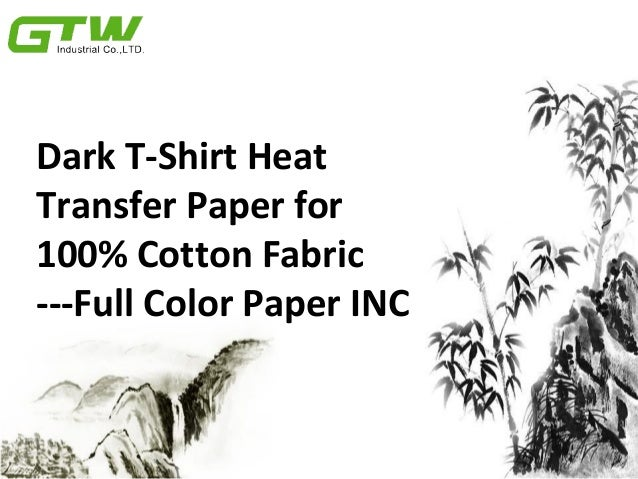 Dark t shirt heat transfer paper for 100 cotton fabric for T shirt transfer paper for dark fabrics