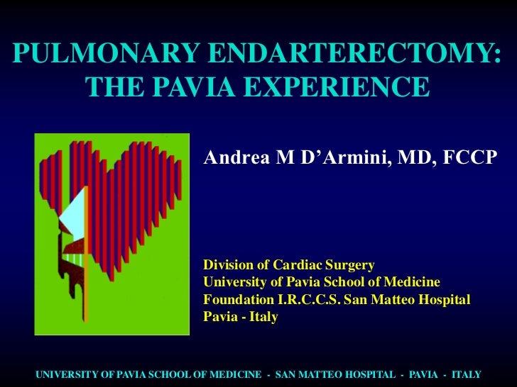 PULMONARY ENDARTERECTOMY: THE PAVIA EXPERIENCE