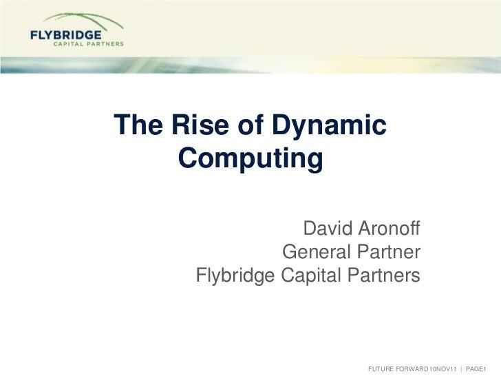 D aronoff 9nov11  rise of dynamic computing
