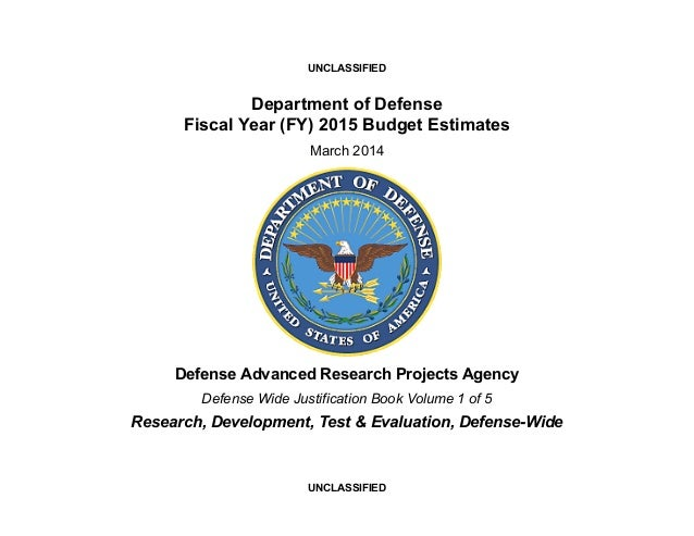 UNCLASSIFIED  Department of Defense Fiscal Year (FY) 2015 Budget Estimates March 2014  Defense Advanced Research Projects ...