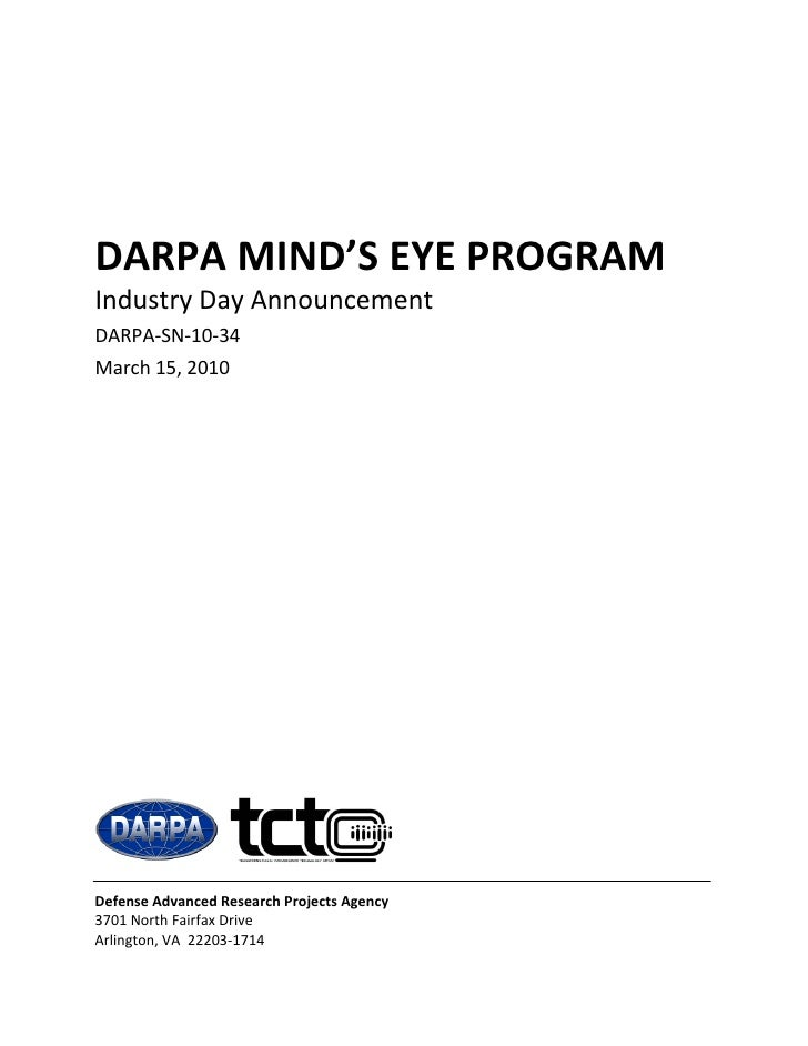 DARPA MIND'S EYE PROGRAM  Industry Day Announcement  DARPA‐SN‐10‐34   March 15, 2010      Defense Advanced Research Projec...