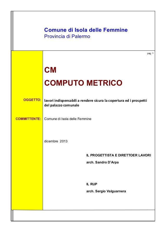 Comune di Isola delle Femmine Provincia di Palermo  pag. 1  CM COMPUTO METRICO OGGETTO: lavori indispensabili a rendere si...