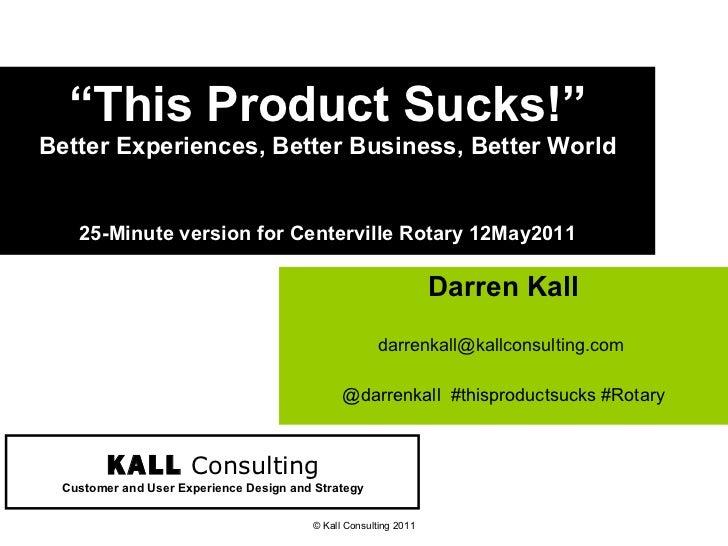 """This Product Sucks!"" Better Experiences, Better Business, Better World"