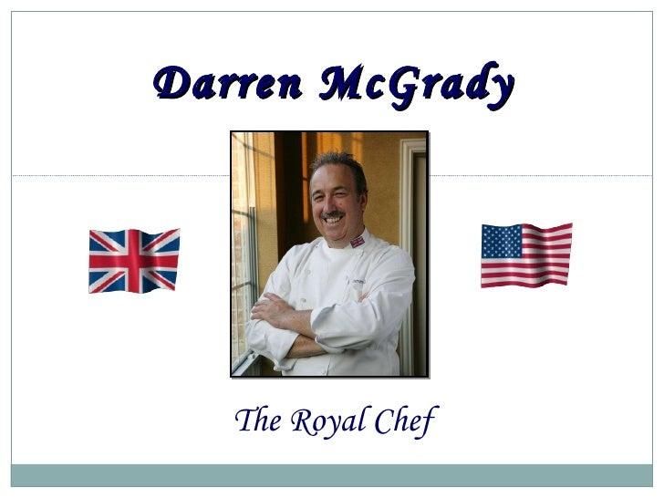 The Royal Chef Darren McGrady
