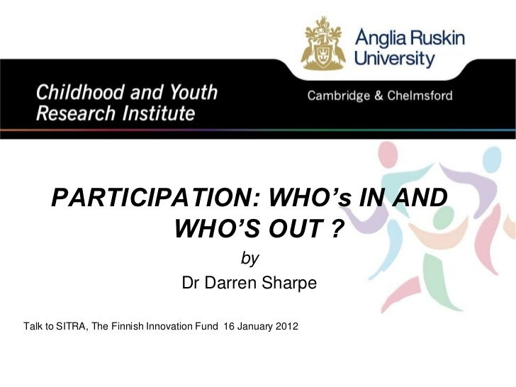 PARTICIPATION: WHO's IN AND             WHO'S OUT ?                                        by                             ...