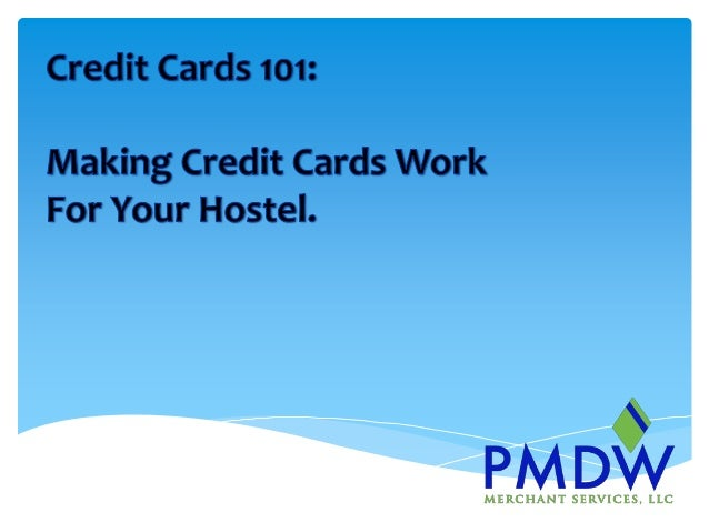 Credit cards 101: Making credit cards work for your hostel