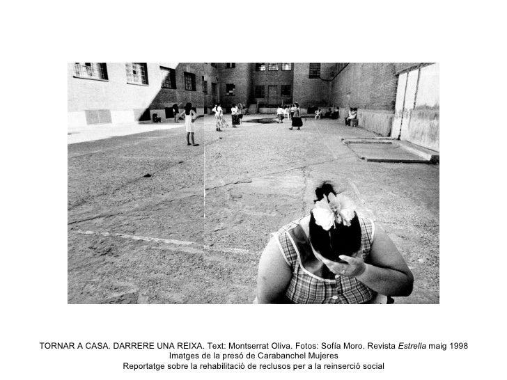 TORNAR A CASA. DARRERE UNA REIXA. Text: Montserrat Oliva. Fotos: Sofía Moro. Revista  Estrella  maig 1998  Imatges de la p...