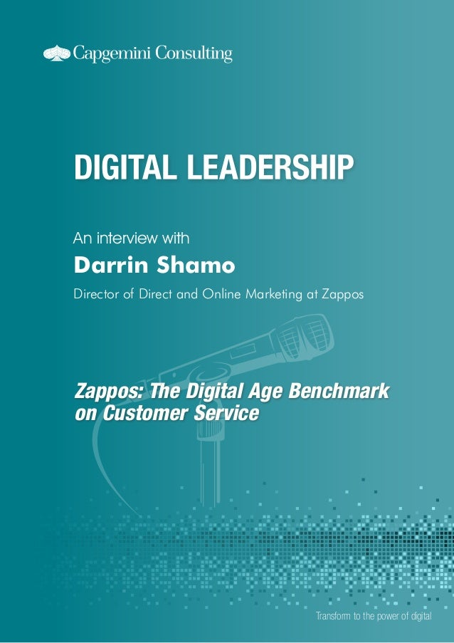 Zappos: The Digital Age Benchmark on Customer Service An interview with Transform to the power of digital Darrin Shamo Dir...