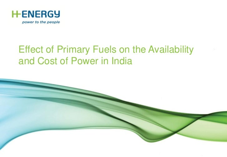 Effect of Primary Fuels on the Availability and Cost of Power in India