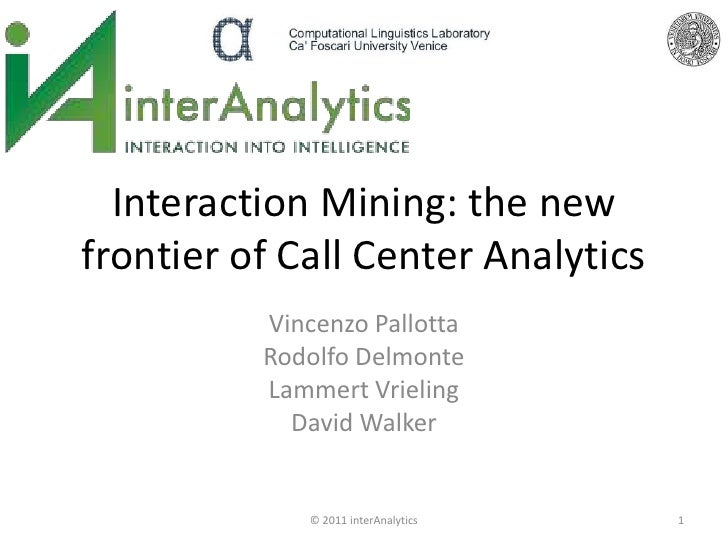 Interaction Mining: the new frontier of Call Center Analytics