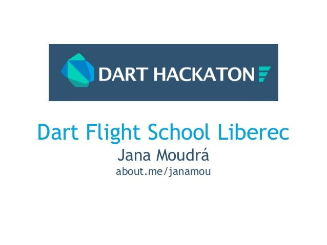 Introduction to the Dart - Dart Flight School Liberec Hackathon
