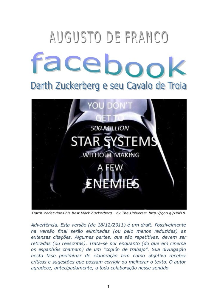 Darth Vader does his best Mark Zuckerberg… by The Universe: http://goo.gl/H9f18Advertência. Esta versão (de 18/12/2011) é ...