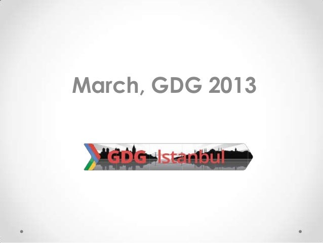 March, GDG 2013