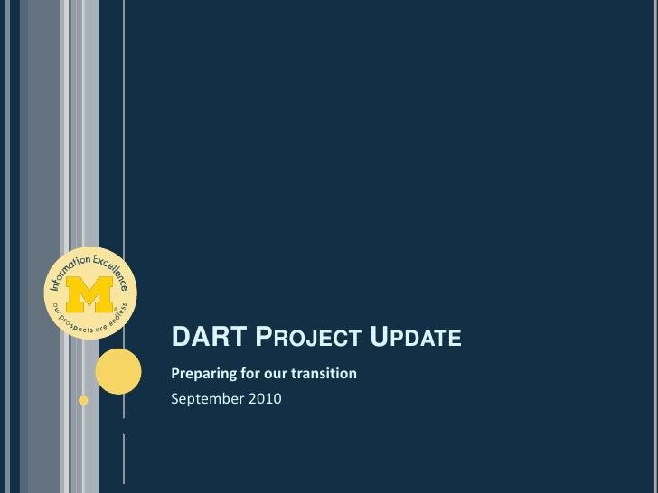 DART Project Update<br />Preparing for our transition<br />September 2010 <br />