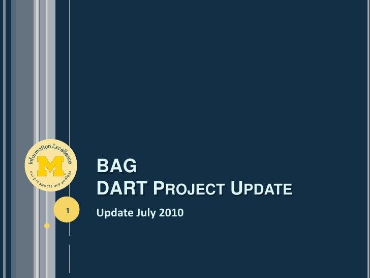 BAGDART Project Update<br />Update July 2010<br />1<br />