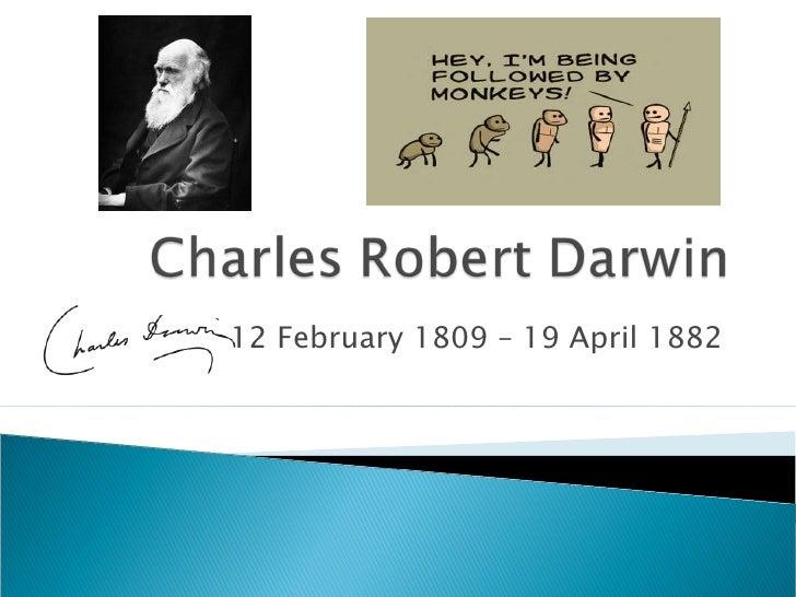 12 February 1809 – 19 April 1882