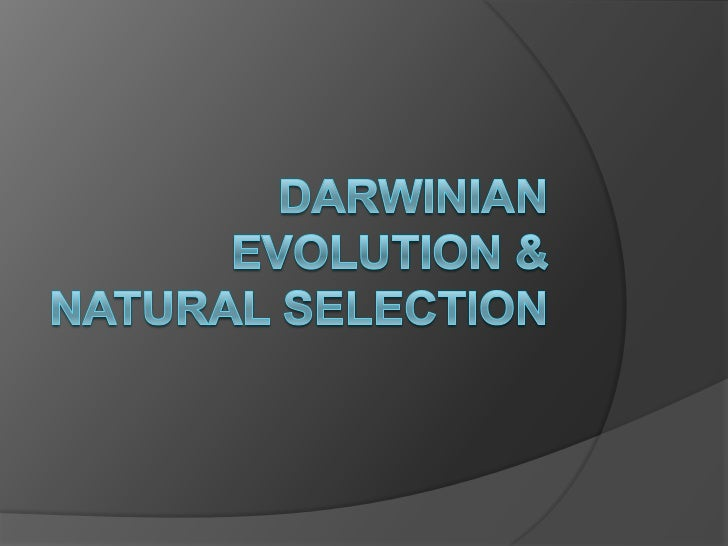 Darwinian evolution & natural selection