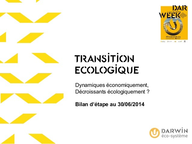 TRANSITION ECOLOGIQUE Dynamiques économiquement, Décroissants écologiquement ? Bilan d'étape au 30/06/2014