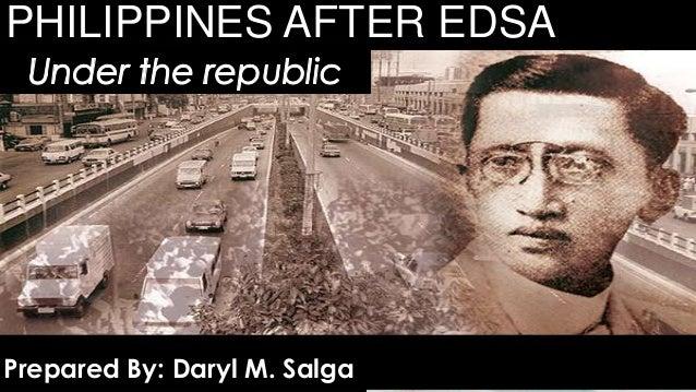 PHILIPPINES AFTER EDSA Prepared By: Daryl M. Salga