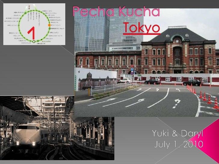 PechaKuchaTokyo<br />Yuki & Daryl<br />July 1, 2010<br />