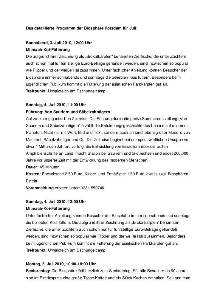 Das detaillierte Programm der Biosphäre Potsdam für Juli:Sonnabend, 3. Juli 2010, 12:00 UhrMitmach-Koi-FütterungDie aufgru...
