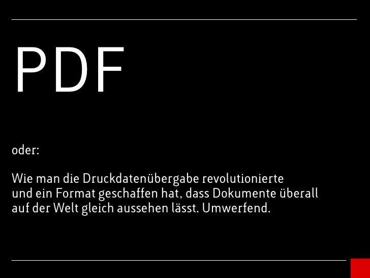 PDF oder:  Wie man die Druckdatenübergabe revolutionierte und ein Format geschaffen hat, dass Dokumente überall auf der We...