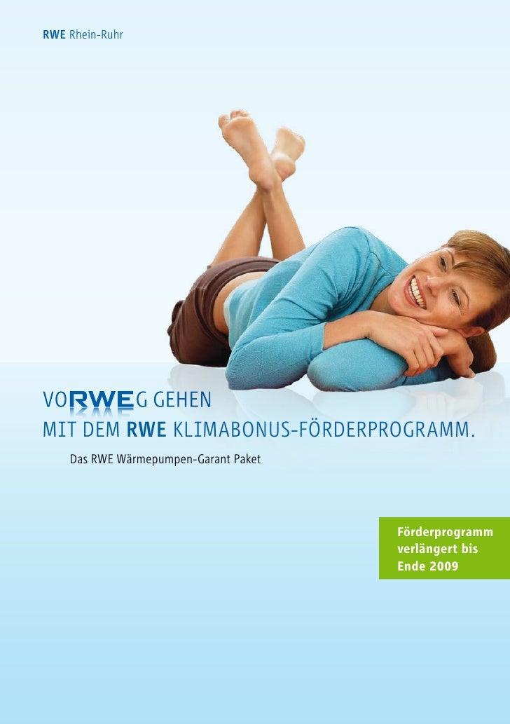 RWE rhein-ruhr     mit dem RWE Klimabonus-Förderprogramm.     das rWe Wärmepumpen-garant paket                            ...