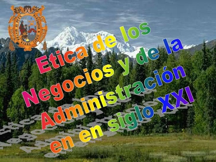 Ramón R. Abarca Fernández<br />Facultad de Ciencias Administrativas UNMSM  11.06<br />1<br />Etica de los<br />Negocios y ...