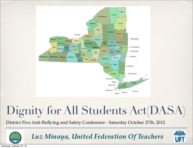 Dignity for All Students Act(DASA)    District Five Anti-Bullying and Safety Conference - Saturday October 27th, 2012     ...