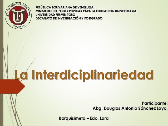 Participante:Participante:Abg. Douglas Antonio Sánchez Loyo.Abg. Douglas Antonio Sánchez Loyo.Barquisimeto – Edo. LaraBarq...