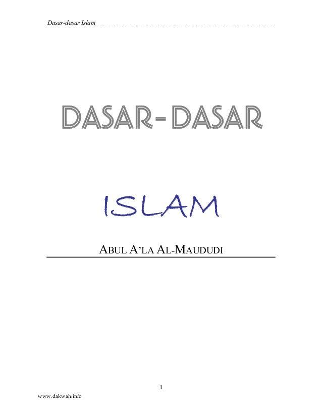 Dasar-dasar Islam________________________________________________________ 1 DASAR-DASAR ISLAM ABUL A'LA AL-MAUDUDI www.dak...