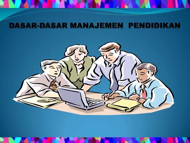 Dasar dasar manajemen pendidikan