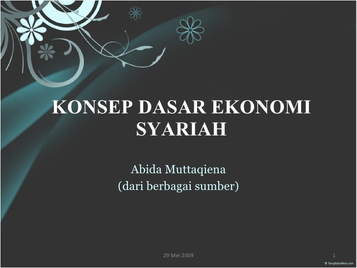 KONSEP DASAR EKONOMI SYARIAH Abida Muttaqiena (dari berbagai sumber)