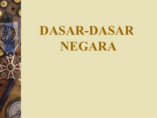 DASAR-DASAR  NEGARA