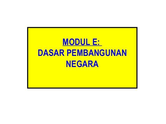 MODUL E: DASAR PEMBANGUNAN NEGARA