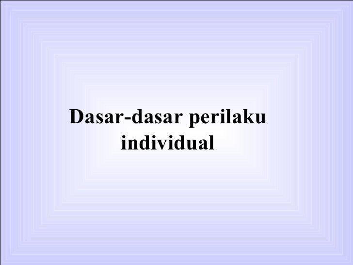 Dasar perilaku individual