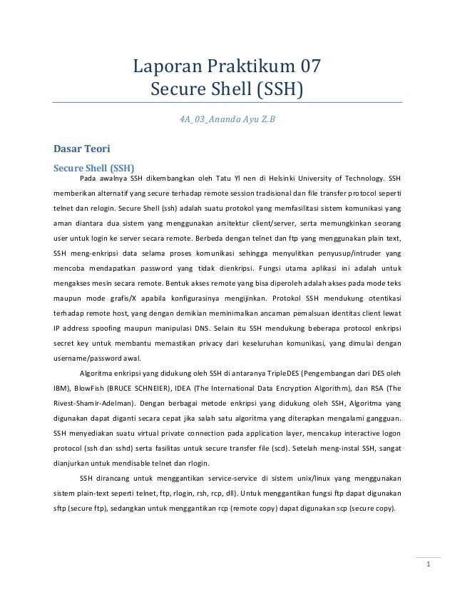 Laporan Praktikum 07 Secure Shell (SSH) 4A_03_Ananda Ayu Z.B  Dasar Teori Secure Shell (SSH) Pada awalnya SSH dikembangkan...