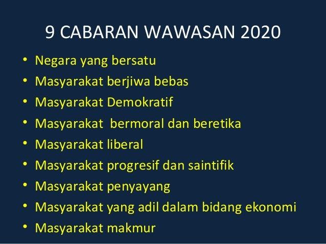 9 cabaran wawasan 20202 9 cabaran wawasan 2020 1 latarbelakang yab perdana menteri telah  membentangkan satu kertas kerja bertajuk malaysia - melangkah.
