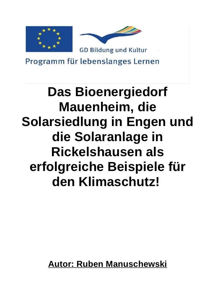 Das Bioenergiedorf      Mauenheim, dieSolarsiedlung in Engen und     die Solaranlage in     Rickelshausen als erfolgreiche...