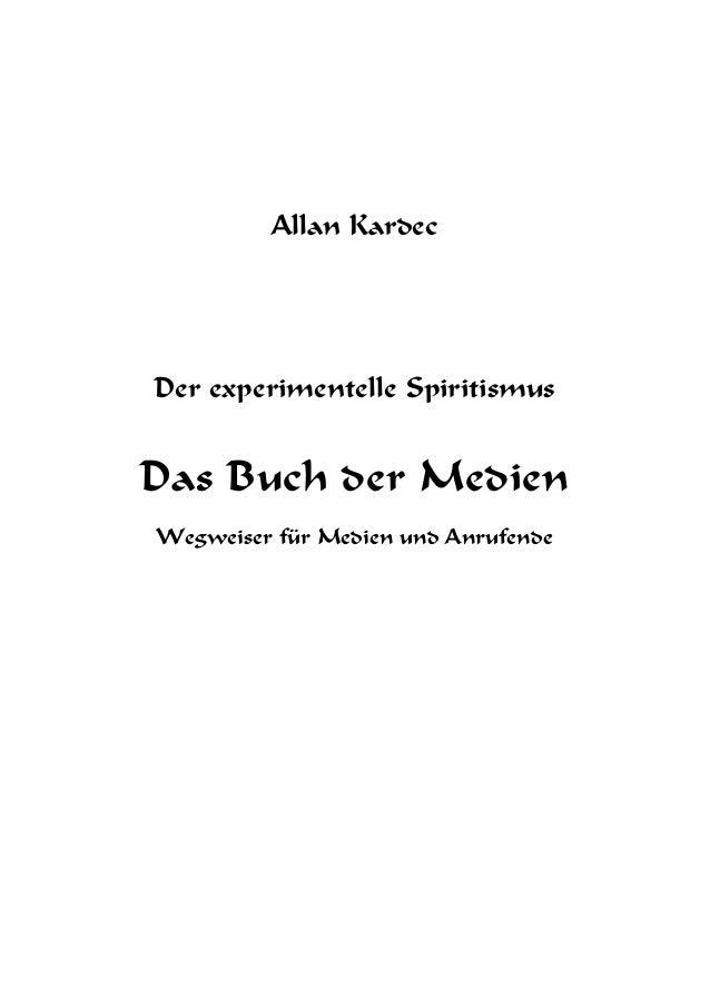 Allan Kardec Der experimentelle Spiritismus Das Buch der Medien Wegweiser für Medien und Anrufende