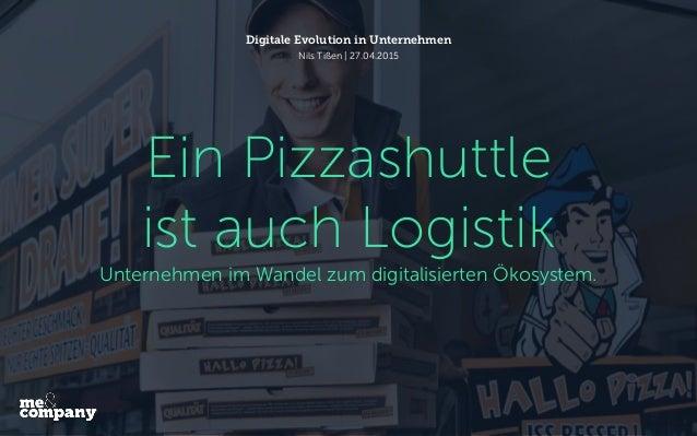 Ein Pizzashuttle ist auch Logistik Unternehmen im Wandel zum digitalisierten Ökosystem. Digitale Evolution in Unternehmen ...