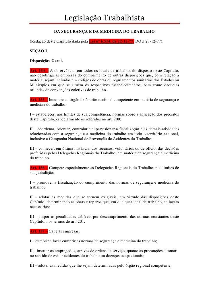 Legislação Trabalhista              DA SEGURANÇA E DA MEDICINA DO TRABALHO(Redação deste Capítulo dada pela Lei nº 6.514, ...