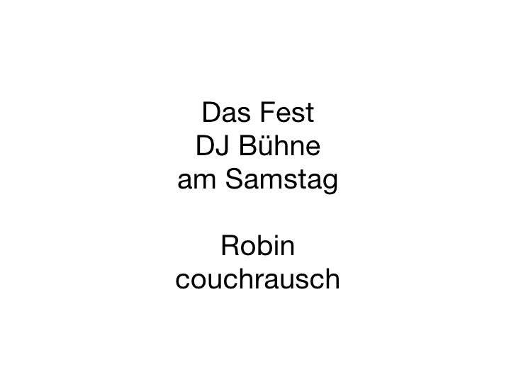 Das Fest DJ Bühne am Samstag Robin couchrausch