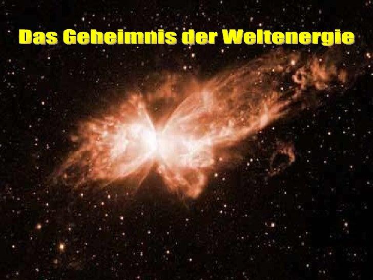 The biggest Mystery - Das Geheimnis der Welt- Energie