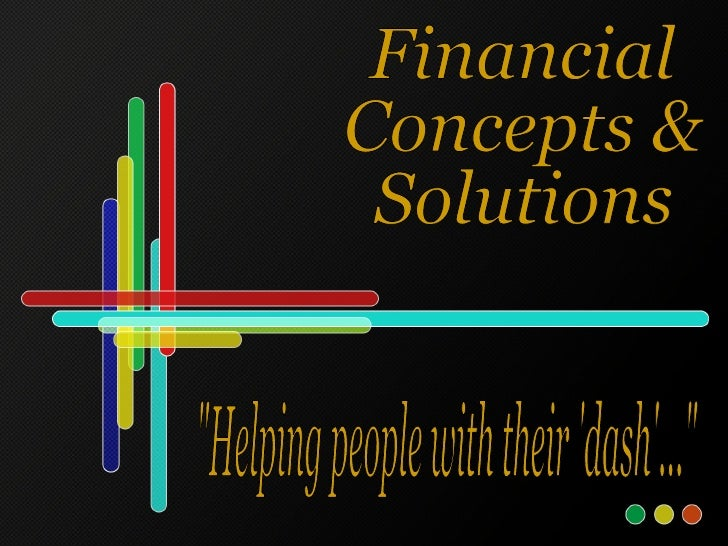 """Financial Concepts &  Solutions """"Helping people with their 'dash'..."""""""