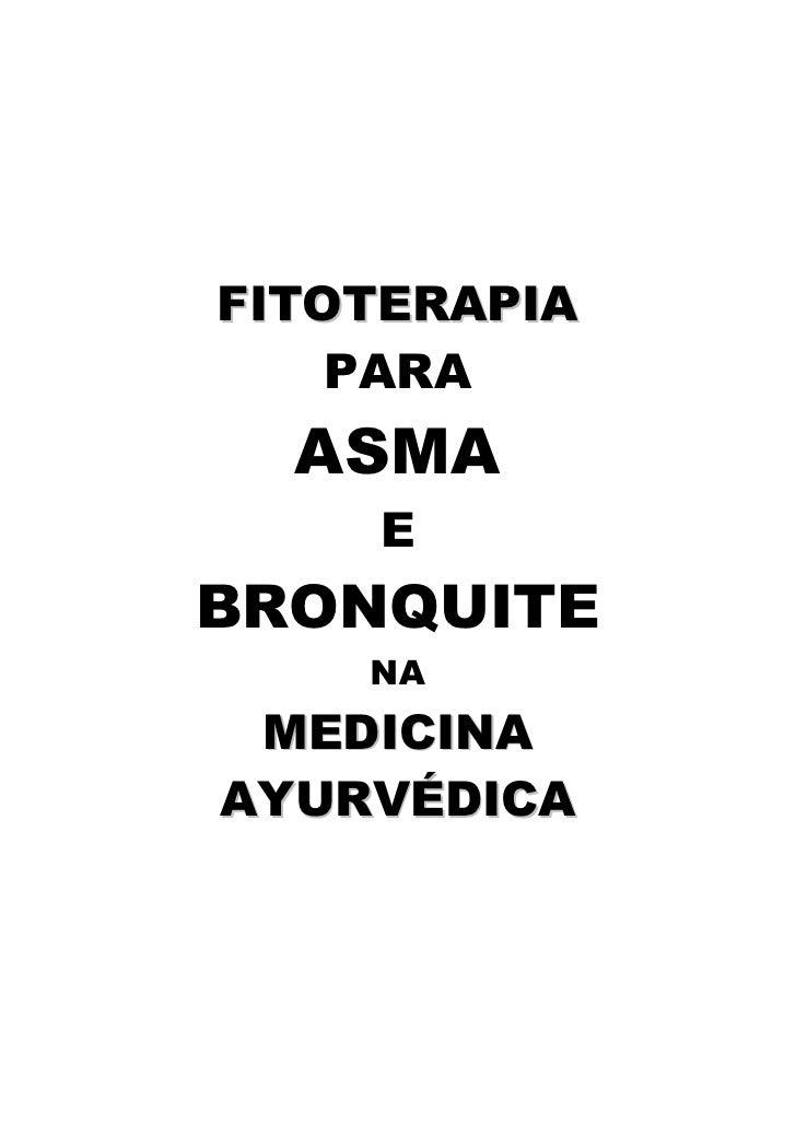 FITOTERAPIA     PARA   ASMA     E BRONQUITE     NA  MEDICINA AYURVÉDICA